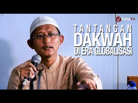 Tantangan Dakwah Di Era Globalisasi – Ustadz Badru Salam, Lc