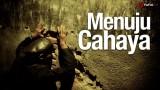 Video Inspirasi: Menuju Cahaya – Essay Film Islami