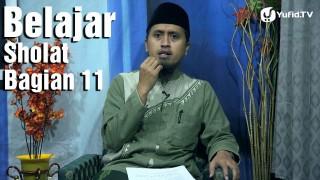 Belajar Sholat Bagian 11 – Bacaan Al Fatihah – Ustadz Abdullah Zaen, MA