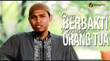 Cara Berbakti Kepada Orang Tua – Ustadz Abu Usamah, Lc