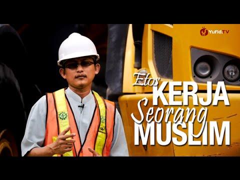 Ceramah Pendek: Etos Kerja Seorang Muslim – Ustadz Badru Salam