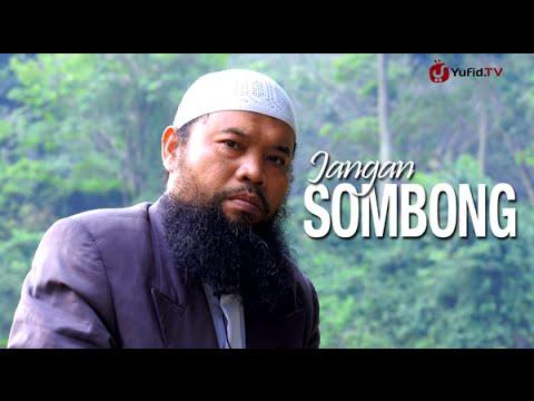 Ceramah Pendek: Jangan Sombong – Ustadz Sulam Mustareja