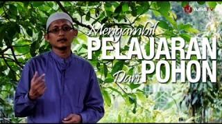Ceramah Pendek: Mengambil Pelajaran Dari Pohon – Ustadz Badru Salam, Lc