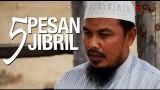 Ceramah Singkat: 5 Pesan Jibril – Ust Muhammad Bin Muhammad Thaib, Lc