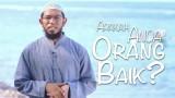 Ceramah Singkat: Apakah Anda Orang Baik? – Ustadz Muhammad Nuzul Zikri, Lc.
