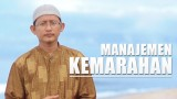 Ceramah Singkat: Manajemen Kemarahan – Ustadz Badrusalam, Lc.