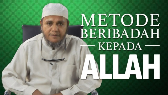 Ceramah Singkat: Metode Beribadah Kepada Allah – Ustadz Mubarok Bamualim, Lc. M.Hi.
