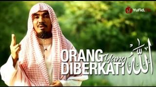 Ceramah Singkat: Orang Yang Diberkati Allah – Ustadz Abu Qatadah