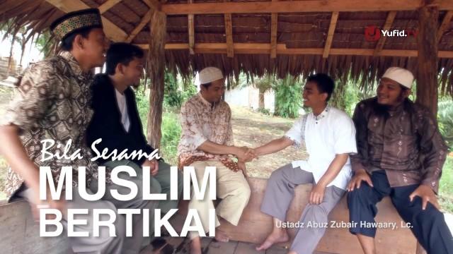 Jika Sesama Muslim Bertikai – Ustadz Abuz Zubair Hawaary, Lc.