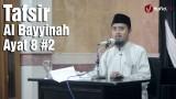Kajian Tafsir Al Quran: Tafsir Surat Al Bayyinah Ayat 8 Bagian 2 Ustadz Abdullah Zaen, MA