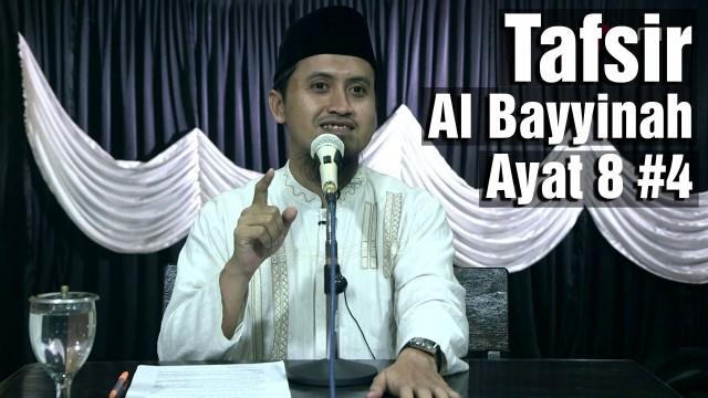 Kajian Tafsir Al Quran: Tafsir Surat Al Bayyinah Ayat 8 Bagian 4 – Ustadz Abdullah Zaen, MA