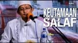 Keutamaan Manhaj Salaf – Ustadz Badru Salam, Lc