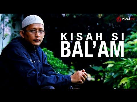 Kisah Si Bal'Am – Ustadz Badru Salam, Lc