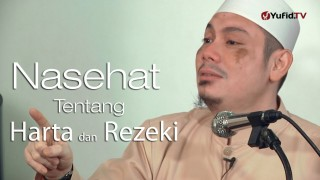 Nasehat tentang harta dan rezeki – Ustadz Ahmad Zainuddin, Lc