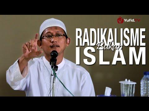 Radikalisme Bukan Islam – Ustadz Badru Salam, Lc