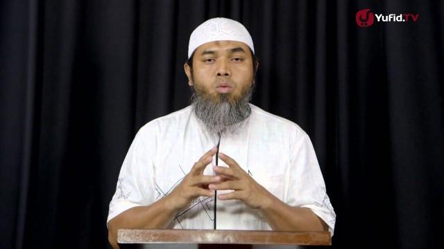 Serial Aqidah Islam 61: Pembatal Keislaman Kesepuluh – Ustadz Afifi Abdul Wadud