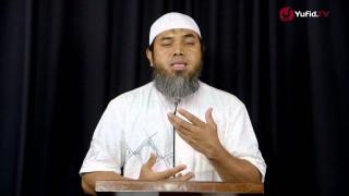 Serial Aqidah Islam 62: Pembahasan Pembatal Kesepuluh – Ustadz Afifi Abdul Wadud