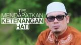 Tips Mendapatkan Ketenangan Hati (Obat Galau)- Ustadz Ahmad Zainuddin, Lc.