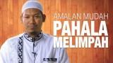 Ceramah Singkat: Amalan Mudah Pahala Melimpah – Ustadz Abu Ubaidah Yusuf As-Sidawy.