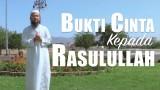 Ceramah Singkat: Bukti Cinta Kepada Rasulullah – Ustadz Anas Burhanuddin, MA.