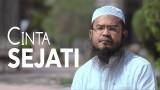 Ceramah Singkat: Cinta Sejati – Ustadz Anas Burhanuddin, MA.