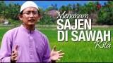 Ceramah Singkat: Menanam Sajen Di Sawah Kita – Ustadz Badru Salam, Lc