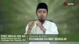 Kajian Fiqih Doa dan Dzikir: Keutamaan Kalimat Hauqolah – Ustadz Abdullah Zaen, MA