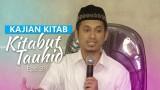 Kajian Rutin: Kitab Tauhid 3 – Ustadz Muhammad Abduh Tuasikal, M.Sc