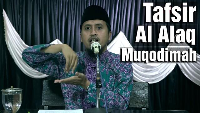 Kajian Tafsir Al Quran: Tafsir Surat Al Alaq (Muqodimah) – Ustadz Abdullah Zaen, MA