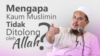 Kajian Umum: Mengapa Kaum Muslimin Tidak Ditolong oleh Allah – Ustadz Muhtarom