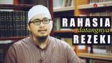 Nasehat Islam: Rahasia Datangnya Rezeki – Ustadz Askar Wardhana, Lc.