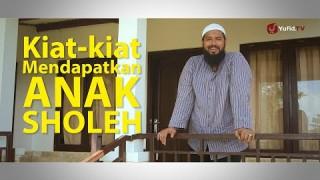 Nasehat Islami: Kiat Mendapatkan Anak Sholeh – Ustadz Subhan Bawazier