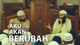 Pengajian Islam: Aku Akan Berubah – Ustadz Dr. Syafiq Basalamah (Host: Teuku Wisnu)