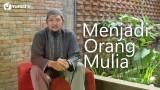 Ceramah Pendek: Menjadi Orang Mulia – Ustadz Fachri Permana