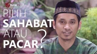 Ceramah Pendek: Pilih Sahabat Atau Pacar? – Ustadz Muhammad Abduh Tuasikal