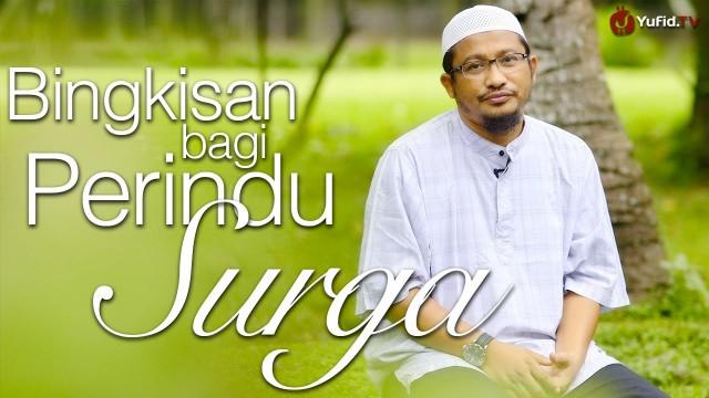 Ceramah SIngkat: Bingkisan Bagi Perindu Surga – Ustadz Abdullah Taslim, MA.