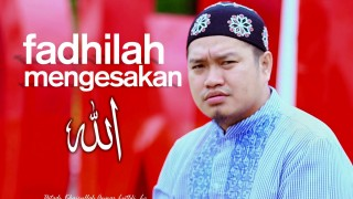 Ceramah Singkat: Fadhillah Mengesakan Allah – Ustadz Khairullah Anwar Luthfi, Lc