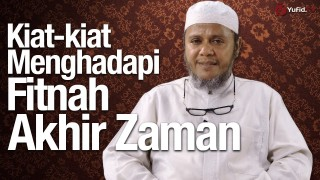 Ceramah Singkat: Kiat-kiat Menghadapi Fitnah Akhir Zaman – Ustadz Mubarok Bamualim, Lc. M.Hi.