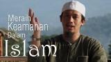Ceramah Singkat : Meraih Keamanan dalam Islam – Ustadz Abdurrahman Thoyyib, Lc.