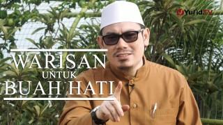 Ceramah Singkat: Warisan untuk Buah Hati – Ustadz Ahmad Zainuddin, Lc.