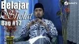 Kajian Fiqih Islam: Belajar Sholat Bagian 17 – Bacaan-bacaan Ketika Ruku – Ustadz Abdullah Zaen, MA
