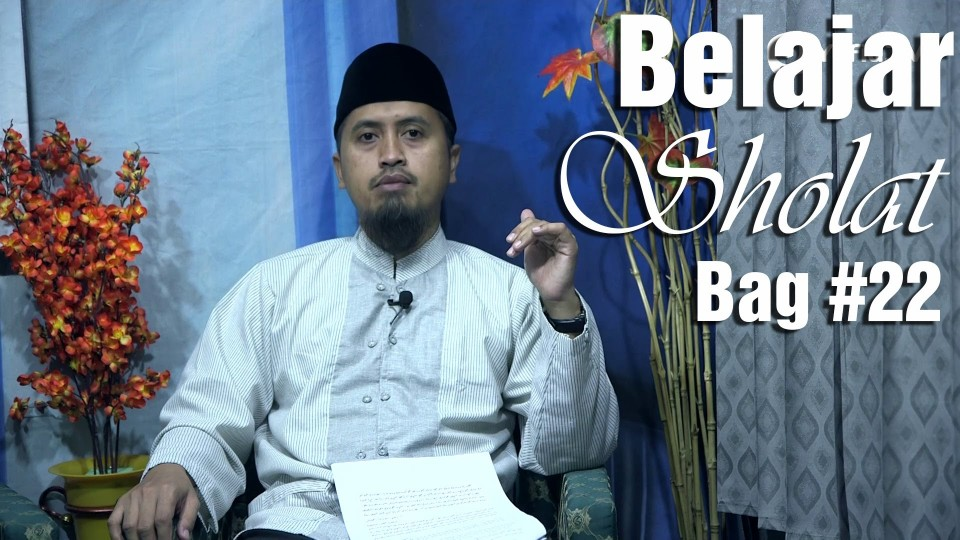 Kajian Fiqih Islam: Belajar Sholat Bagian 22, Bacaan Itidal – Ustadz Abdullah Zaen, MA