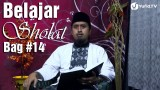 Kajian Fiqih Sholat: Belajar Sholat Bagian 14, Membaca Suratan – Ustadz Abdullah Zaen, MA