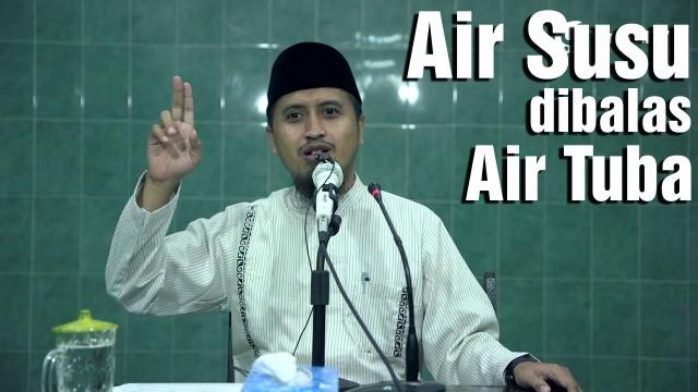 Kajian Islam: Air Susu Dibalas Air Tuba – Ustadz Abdullah Zaen, MA