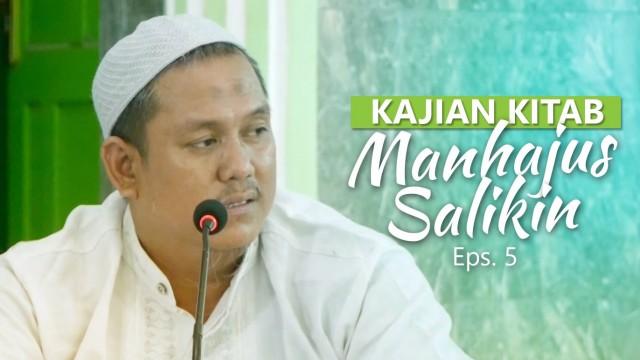 Kajian Rutin: Kitab Manhajus Salikin 5 – Ustadz Fakhruddin