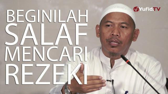 Kajian Umum – Beginilah Salaf Mencari Rezeki – Ustadz Abu Islama Imanuddin Lc. MA