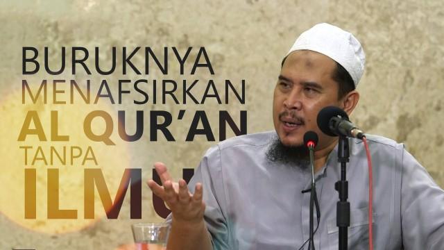 Kajian Umum: Buruknya Menafsirkan Al Qur'an Tanpa Ilmu – Ustadz Muhtarom