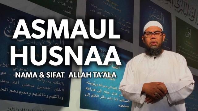Tausiyah Singkat: Asmaul Husna – Ustadz Zainal Abidin Syamsudin
