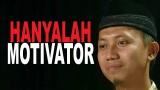 Cambuk Hati: Ustadz Hanyalah Motivator – Ustadz Ammi Nur Baits