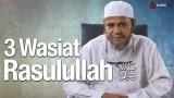 Ceramah Singkat: 3 Wasiat Rasulullah – Ustadz Mubarok Bamualim, Lc. M.Hi.